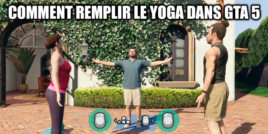 Comment remplir le yoga dans GTA 5?