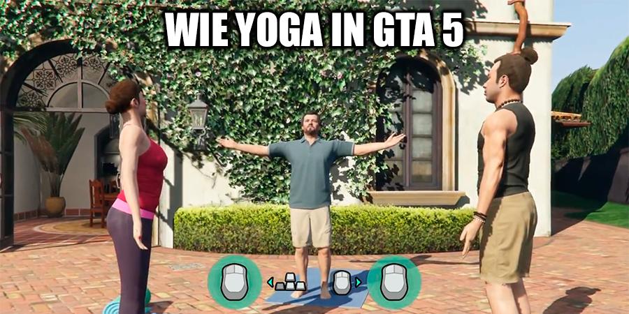 Wie yoga in GTA 5?