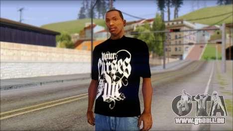 Your Curses Die Fan T-Shirt pour GTA San Andreas